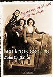 img - for Les trois soeurs : Un polar historique, un drame qui r v le le coeur des hommes (French Edition) book / textbook / text book