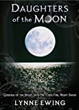 Daughters of the Moon: Volume One (Trade Edition) (1423134508) by Ewing, Lynne
