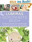 Lumiras Sch�nheitsbuch: Strahlendes A...