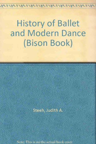 History of Ballet and Modern Dance (Bison Book)
