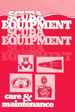 Scuba Equipment Care and Maintenance, Michael B. Farley