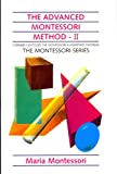 The Advanced Montessori Method Volume 2: Materials for Educating Elementary School Children (0805209271) by Montessori, Maria