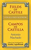 Fields of Castile/Campos de Castilla: A Dual-Language Book (Dover Dual Language Spanish) (0486461777) by Machado, Antonio