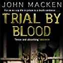 Trial by Blood Audiobook by John Macken Narrated by Andrew Wincott