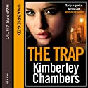 The Trap (       UNABRIDGED) by Kimberley Chambers Narrated by Annie Aldington