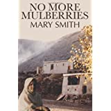 No More Mulberriesby Mary Smith