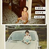 LOVE+LIFE+LOCAL