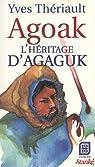 Agoak, l'h�ritage d'Agaguk par Th�riault