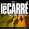 Tinker Tailor Soldier Spy (Dramatised) Hörbuch von John le Carré Gesprochen von: Simon Russell Beale, Anna Chancellor, Alex Jennings, Kenneth Cranham, Bill Paterson