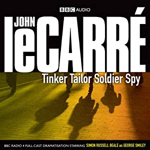 Tinker Tailor Soldier Spy (Dramatised) Audiobook