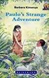 Paulo's Strange Adventure (Junior African Writers: Level 4) (0435893017) by Kimenye, Barbara