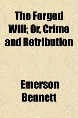 The Forged Will; Or, Crime and Retribution