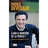 A moi le ministre de la Parole !par Patrick Devedjian