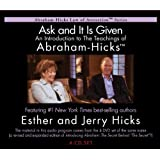 Ask and It Is Given: An Introduction to the Teachings of Abraham-Hicks