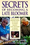 img - for Secrets of Becoming a Late Bloomer: Extraordinary Ordinary People On the Art of Staying Creative, Alive, and Aware in Midlife and Beyond book / textbook / text book
