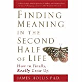 img - for Finding Meaning in the Second Half of Life: How to Finally, Really Grow Up book / textbook / text book