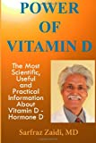 MD, Sarfraz Zaidi Power Of Vitamin D: A Vitamin D Book That Contains The Most Scientific, Useful And Practical Information About Vitamin D - Hormone D