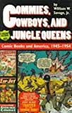 img - for Commies, Cowboys, and Jungle Queens: Comic Books and America, 1945-1954 book / textbook / text book