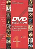 Nathaniel Thompson DVD Delirium Volume 1 Redux: The International Guide to Weird and Wonderful Films on DVD: Redux v. 1