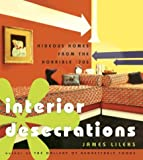 Interior Desecrations: Hideous Homes from the Horrible '70s (1400046408) by Lileks, James