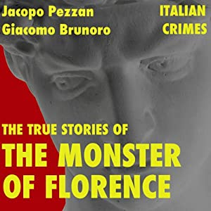 The True Stories of the Monster of Florence Audiobook