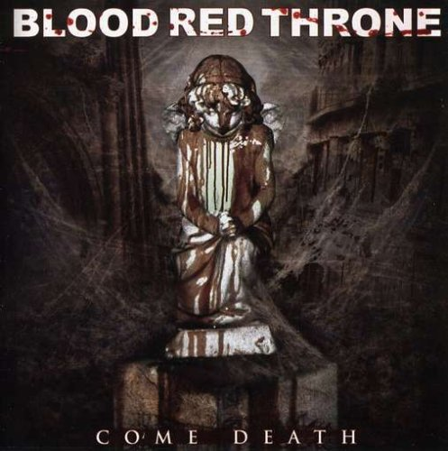 Come Death by Blood Red Throne (2007-10-23)