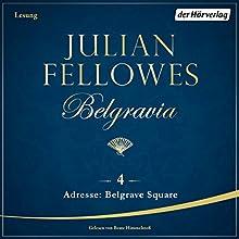 Adresse: Belgrave Square (Belgravia 4) Hörbuch von Julian Fellowes Gesprochen von: Beate Himmelstoß
