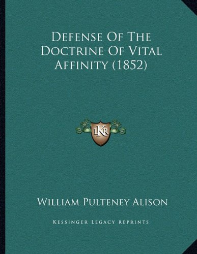 Defense of the Doctrine of Vital Affinity (1852)
