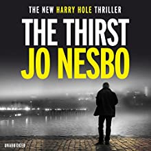 The Thirst: Harry Hole, Book 11 | Livre audio Auteur(s) : Jo Nesbo Narrateur(s) : Sean Barrett