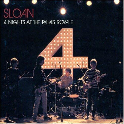 Sloan - 4 Nights At The Palais Royale