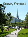 STOWE, VERMONT Travel Guide to the Be...