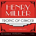 Tropic of Cancer (       UNABRIDGED) by Henry Miller Narrated by Campbell Scott