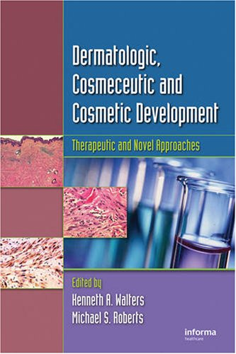 Dermal Absorption And Toxicity Assessment And Dermatologic, Cosmeceutic, And Cosmetic Development: Therapeutic And Novel Approaches: Dermatological ... Development: Absorption Efficacy And Toxicity