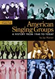 img - for American Singing Groups: A History 1940 to Today by Jay Warner (30-Apr-2007) Paperback book / textbook / text book