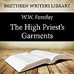 The High Priest's Garments: Book 21 | W. W. Fereday