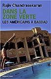Dans la Zone verte (French Edition) (2879296102) by Rajiv Chandrasekaran