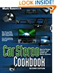 Car Stereo Cookbook: How to Design, C...