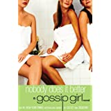 Gossip Girl #7: Nobody Does It Better: A Gossip Girl Novel ~ Cecily von Ziegesar