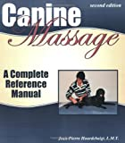 Canine Massage - A Complete Reference Manual