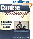 Canine Massage: A Complete Reference...