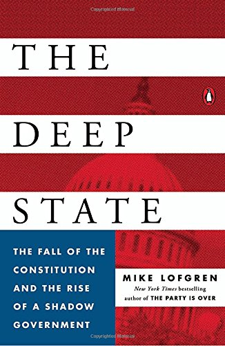 The-Deep-State-The-Fall-of-the-Constitution-and-the-Rise-of-a-Shadow-Government