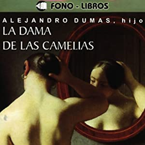 La Dama de las Camelias [The Lady of the Camellias] Audiobook