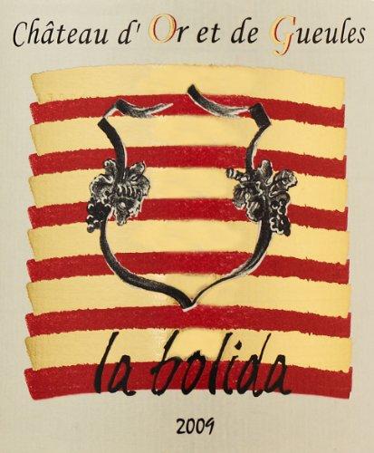 """2009 Chateau D'Or Et De Gueules """"La Bolida"""" 750 Ml"""