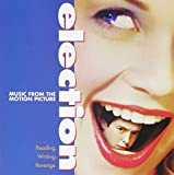 Election: Music From The Motion Picture