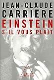 echange, troc Jean-Claude Carrière - Einstein, s'il vous plaît