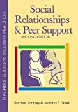 img - for Social Relationships and Peer Support, Second Edition (Teachers' Guides to Inclusive Practices) book / textbook / text book
