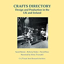 Crafts Directory: Design and Production in the UK and Ireland Audiobook by Sarah Batiste, Roberta Stoker, David Rose Narrated by Ellery Truesdell