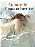 echange, troc Jean-Louis Morelle - Aquarelle : L'Eau créatrice