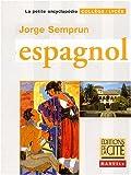 echange, troc Jorge Semprun, Annie Bertrand, Malika Cessac, Andrée Paul, Collectif - Espagnol : Collège / Lycée