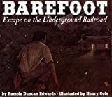 Barefoot: Escape on the Underground Railroad (0613113071) by Edwards, Pamela Duncan